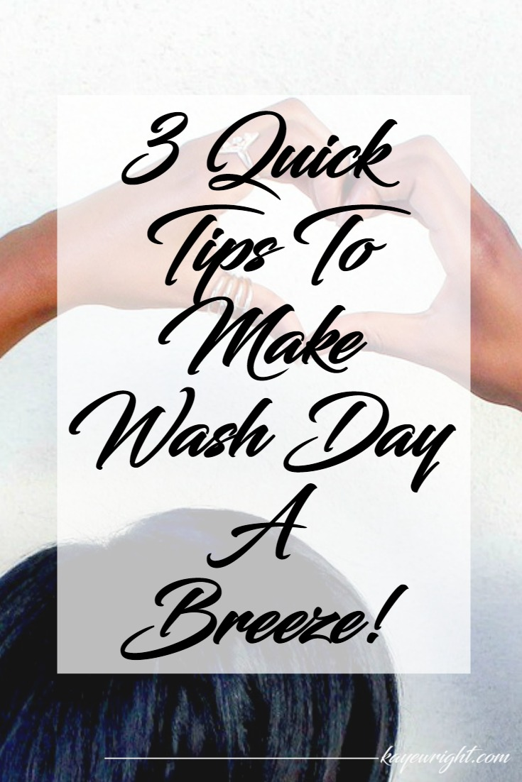 quick tips to make wash day a breeze