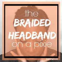 Braided Headband on a Pixie
