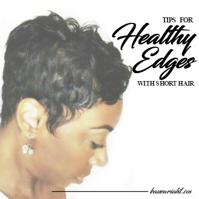 Maintaining Healthy Edges With Short Hair | October 24, 2016