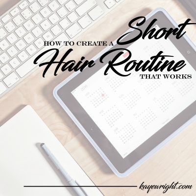 how to create monthly short hair routine
