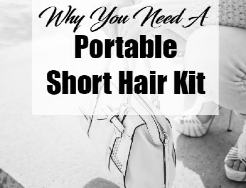 Why You Need A Portable Short Hair Kit And What To Put In It | February 21, 2017