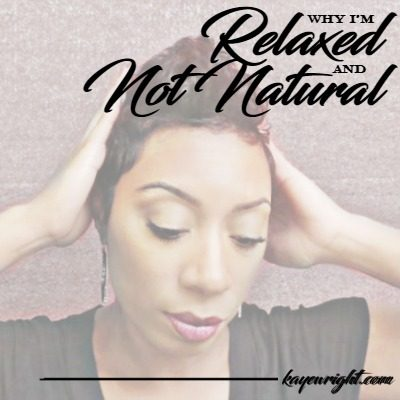 Why I Am NOT Natural   Short Relaxed Hair   October 17, 2016