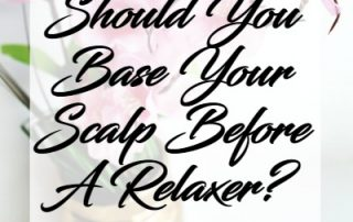 base scalp before relaxer