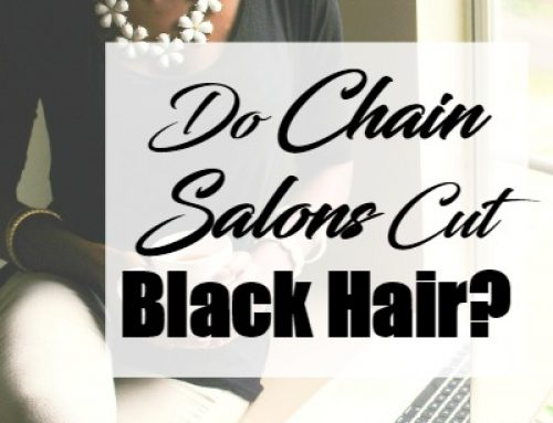 Do Chain Salons Cut Black Hair | January 13, 2017