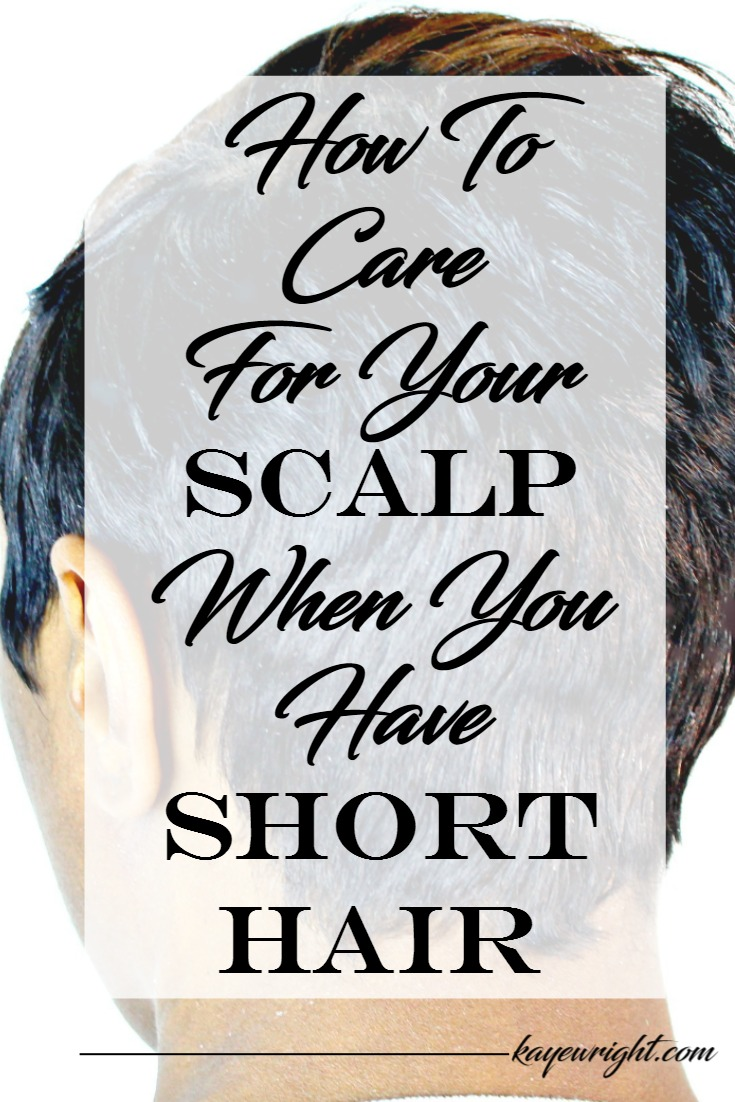 care for your scalp with short hair