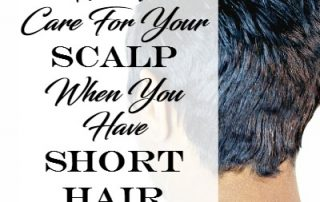 how to care for your scalp with short hair