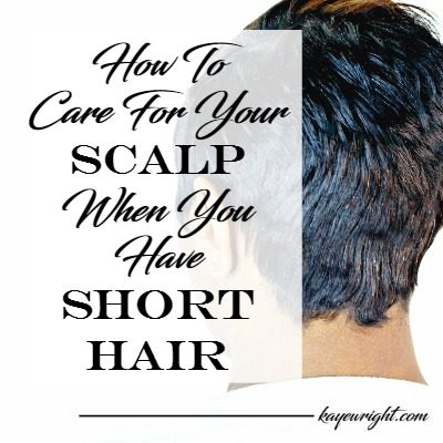 How To Care For Your Scalp With Short Hair | January 2, 2017