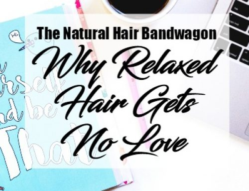 The Lack Of Love For Relaxed Hair Products | February 6, 2017