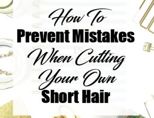 How To Prevent Mistakes When Cutting Your Own Short Hair At Home | January 10, 2017