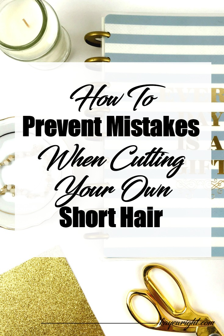 prevent mistakes when cutting your own short hair