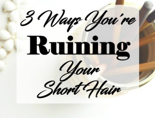 3 Ways You're Ruining Your Short Hair | January 9, 2017
