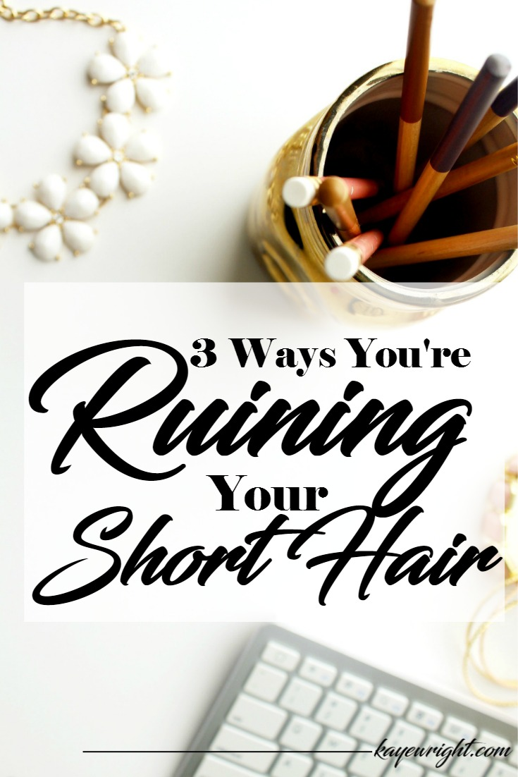 ruining your short hair