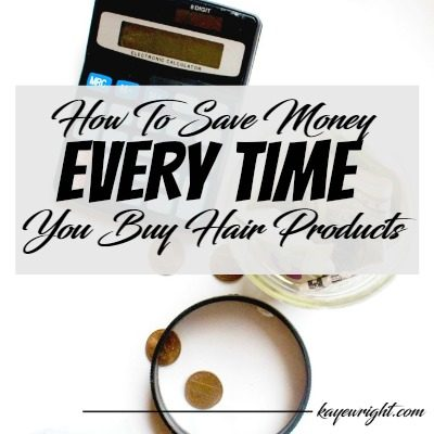 3 Ways to Save Money EVERY TIME You Buy Hair Products | January 27, 2017