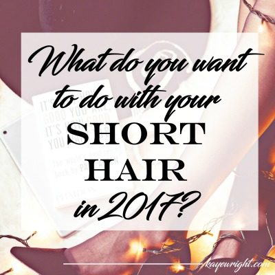 What do you want for your short hair in 2017? | December 30, 2016