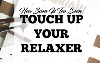 too soon to touch up your relaxer