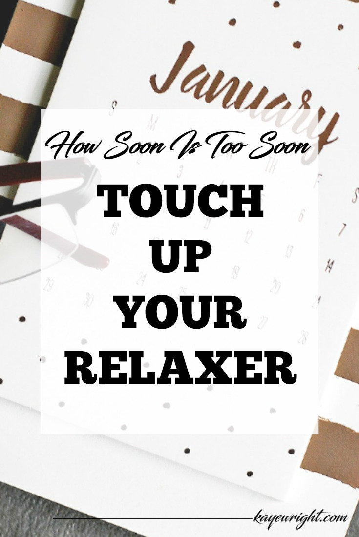 too soon to touch up relaxer
