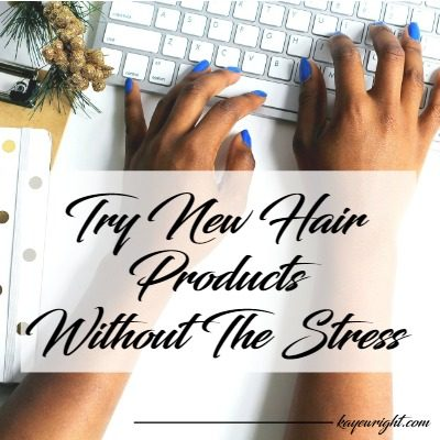 How To Try New Hair Products – Stress Free | January 30, 2017