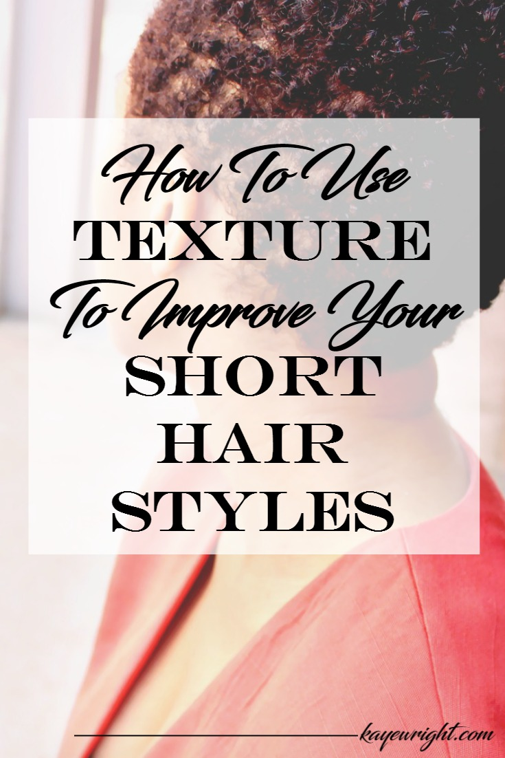 use texture to improve your short hairstyles